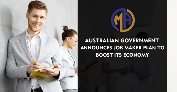 Australian Government Announces Job Maker Plan to Boost its Economy