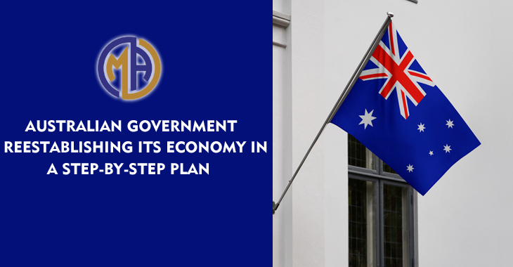 Australian Government Reestablishing its Economy in a Step-by-step Plan