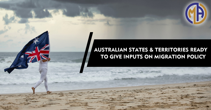 Australian States & Territories Ready to Give Inputs on Migration Policy